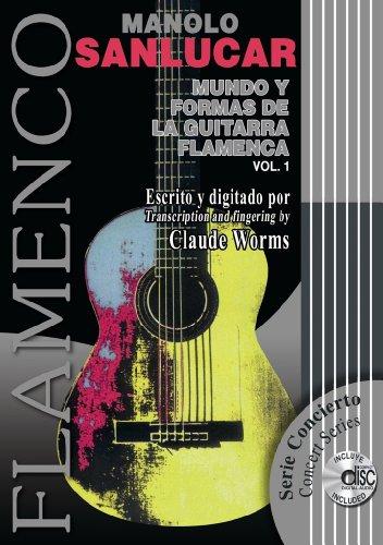 MUNDO Y FORMAS DE LA GUITARRA FLAMENCA 1 (Libro de Partituras + CD)/The World of the Flamenco Guitar and its Forms 1 (Score Book + CD) (FLAMENCO: Serie Didáctica/Instructional Series) por Manolo & Worms, Claude Sanlúcar