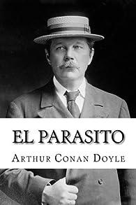 EL parasito par Arthur Conan Doyle