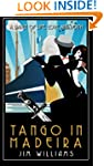 Tango in Madeira: A Dance of Life, Lo...
