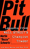 Pit Bull: Lessons from Wall Street's Champion Trad (English Edition)