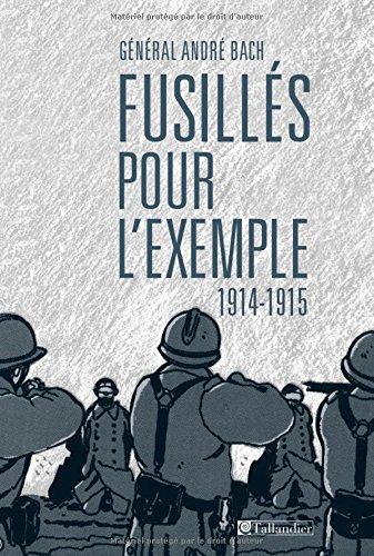 Fusillés pour l'exemple (1914-1915) par André Bach