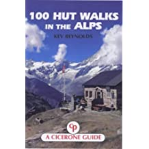 100 Hut Walks in the Alps (A Cicerone guide) by Kev Reynolds (2000-01-01)