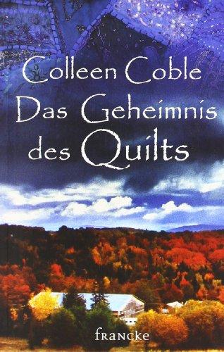Das Geheimnis des Quilts (Quilts Amerikanische)