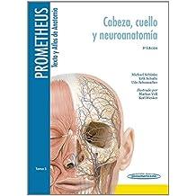 Prometheus texto y Atlas de Anatomía / Text and Atlas of Anatomy: Cabeza, Cuello Y Neuroanatomía / Head, Neck and Neuroanatomy: 3