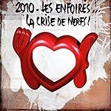 2010 Les Enfoirés... La Crise De Nerfs !