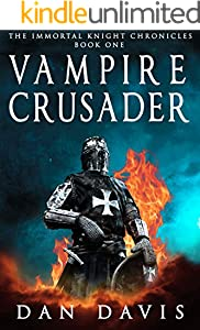 Vampire Crusader (The Immortal Knight Chronicles Book 1)