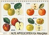 Alte Apfelsorten für Allergiker (Tischkalender 2017 DIN A5 quer): Ade Apfel muss es auch für Allergiker nicht heißen. Manche alte Apfelsorten gelten ... 14 Seiten ) (CALVENDO Lifestyle)