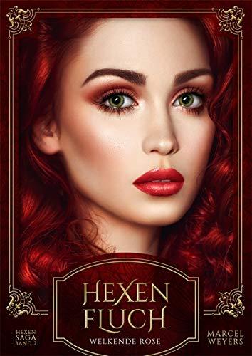 Rose-hexe (Hexenfluch: Welkende Rose (Hexen-Saga 2))