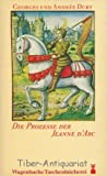 Die Prozesse der Jeanne d'Arc - Georges Duby, Andree Duby