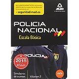 Escala Básica de Policía Nacional. Simulacros de Examen 2 (Fuerzas Cuerpos Seguridad 2015)