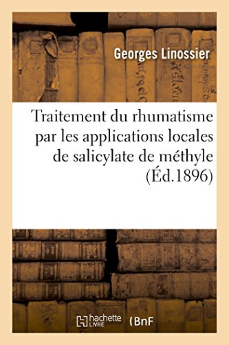 Traitement du rhumatisme par les applications locales de salicylate de méthyle par Georges Linossier