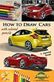 Image de How to Draw Cars with Colored Pencils: from Photographs in Realistic Style, Learn to Draw Ford Focus ST, Honda Accord, Ferrari Spider cars, Drawing Ve