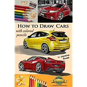How to Draw Cars with Colored Pencils: from Photographs in Realistic Style, Learn to Draw Ford Focus ST, Honda Accord, Ferrari Spider cars, Drawing Ve