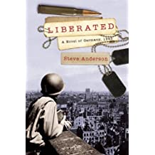 Liberated: A Novel of Germany, 1945 (Kaspar Brothers) by Steve Anderson (2014-11-18)