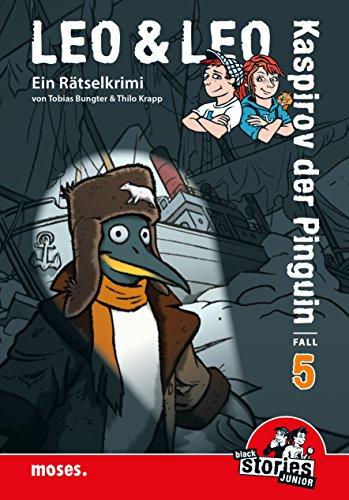 Leo und Leo: Kaspirov der Pinguin: black stories junior Rätselkrimis Band 5 (Leo & Leo Rätselkrimis) (Juniors Band)