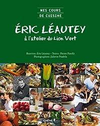 COURS DE CUISINE D'ERIC LEAUTEY AUX ATELIERS DU LION VERT