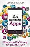 Die beliebtesten Apps: Eine kurze Einführung für Neueinsteiger