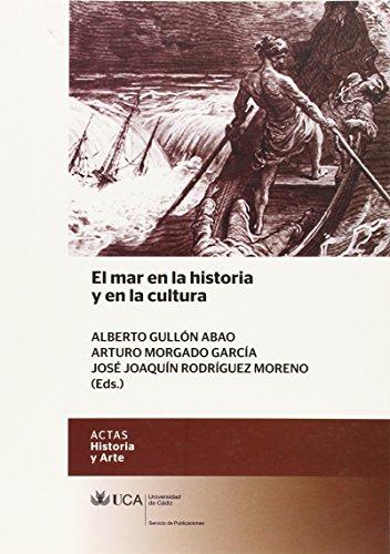 El mar en la historia y en la cultura (Ceimar; Actas. Historia y Arte)