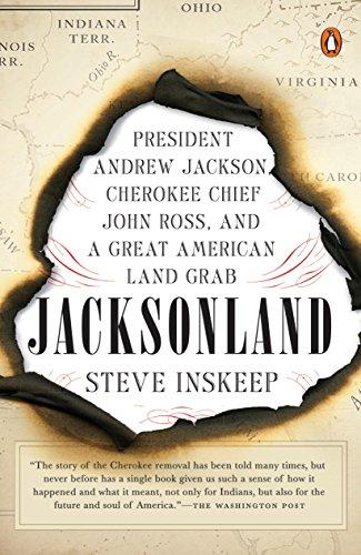 Jacksonland: President Andrew Jackson, Cherokee Chief John Ross, and a Great American Land Grab (English Edition)