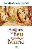 Apôtres de feu à la suite de Marie (EDB)