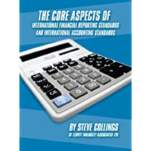 The Core Aspects of International Financial Reporting Standards and International Accounting Standards by Steven Collings (2009-08-10)