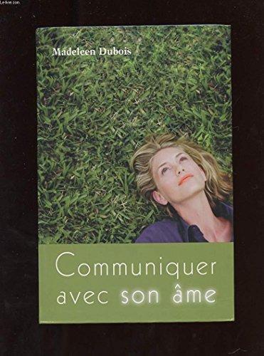 Communiquer avec son âme par Madeleen Dubois, Michèle Lemieux