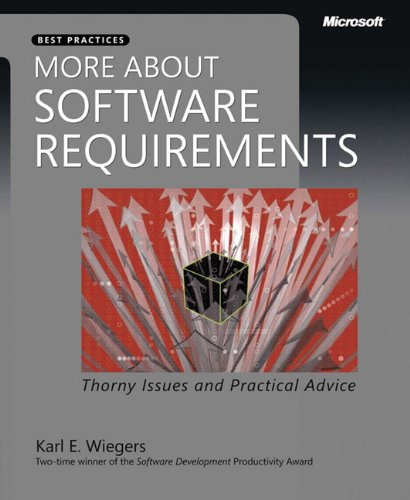 More About Software Requirements: Thorny Issues and Practical Advice (Best Practices)