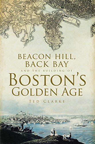 Boston Back Bay (Beacon Hill, Back Bay and the Building of Boston's Golden Age (English Edition))