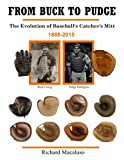 Die besten Baseball Catchers Mitts - From Buck to Pudge: The Evolution of Baseball's Bewertungen