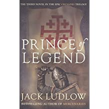 Prince of Legend (Crusades) by Jack Ludlow (2013-06-24)
