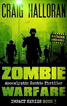Zombie Warfare: Impact Series - Book 3 of 3 by [Halloran, Craig]