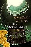 'Das Sternenhaus: Roman' von Kimberley Wilkins