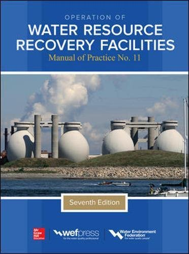 Operation of Water Resource Recovery Facilities, Manual of Practice No. 11, Seventh Edition por N/A Water Environment Federation