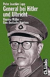 General bei Hitler und Ulbricht. Vincenz Müller - Eine deutsche Karriere