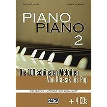 Piano Piano 2, mittelschwer + 4 CDs: Die 100 schönsten Melodien von Klassik bis Pop. Für Klavier - mittelschwer arrangiert.