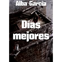 Días mejores (Spanish Edition)