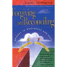 Forgiving and Reconciling: Finding Our Way Through Cultural Challenges