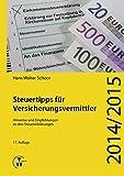 Steuertipps für Versicherungsvermittler: Hinweise und Empfehlungen zu den Steuererklärungen 2014/2015