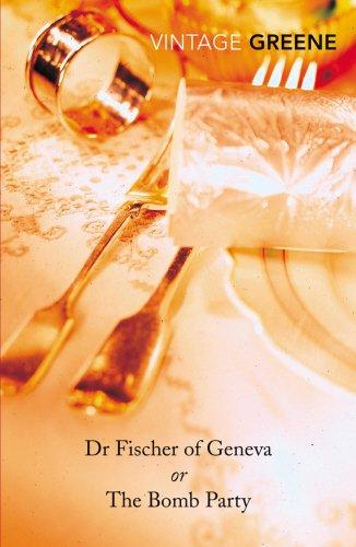 Dr Fischer Of Geneva (Vintage Classics)