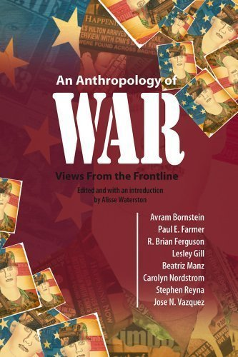 An Anthropology of War: Views from the Frontline [2008]
