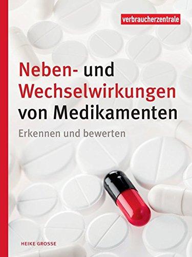 Neben- und Wechselwirkungen von Medikamenten: Erkennen und bewerten