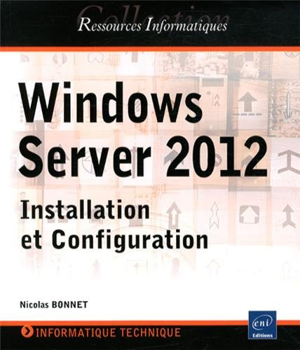 Windows Server 2012 : Installation et configuration