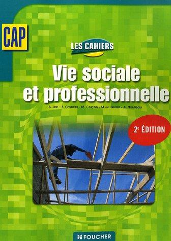 Vie sociale et professionnelle CAP (Ancienne Edition)