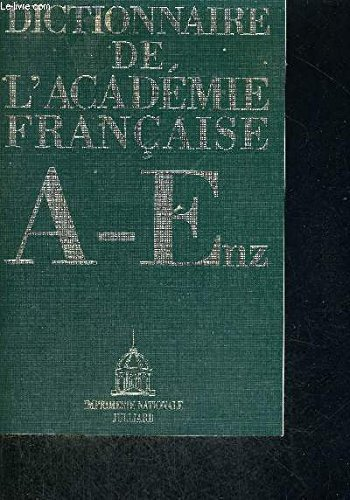 DICT L ACADEMIE FRANCAISE T1 par COLLECTIF