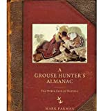 By Mark Parman ( Author ) [ Grouse Hunter's Almanac: The Other Kind of Hunting By Sep-2010 Hardcover