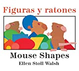 Figuras y ratones / Mouse Shapes bilingual board book (Spanish and English Edition) by Ellen Stoll Walsh (2015-06-16)