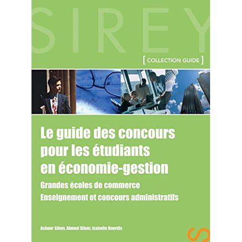 Le guide des concours pour les étudiants en économie-gestion - 1ère édition: Grandes écoles de commerce. Enseignement et concours administratifs