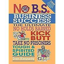 No B.S. Business Success