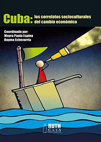 CUBA: los correlatos socioculturales del cambio económico por Mayra Paula Espina