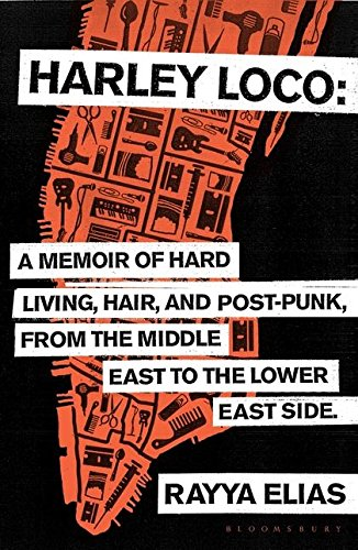 r of Hard Living, Hair and Post-Punk, from the Middle East to the Lower East Side ()